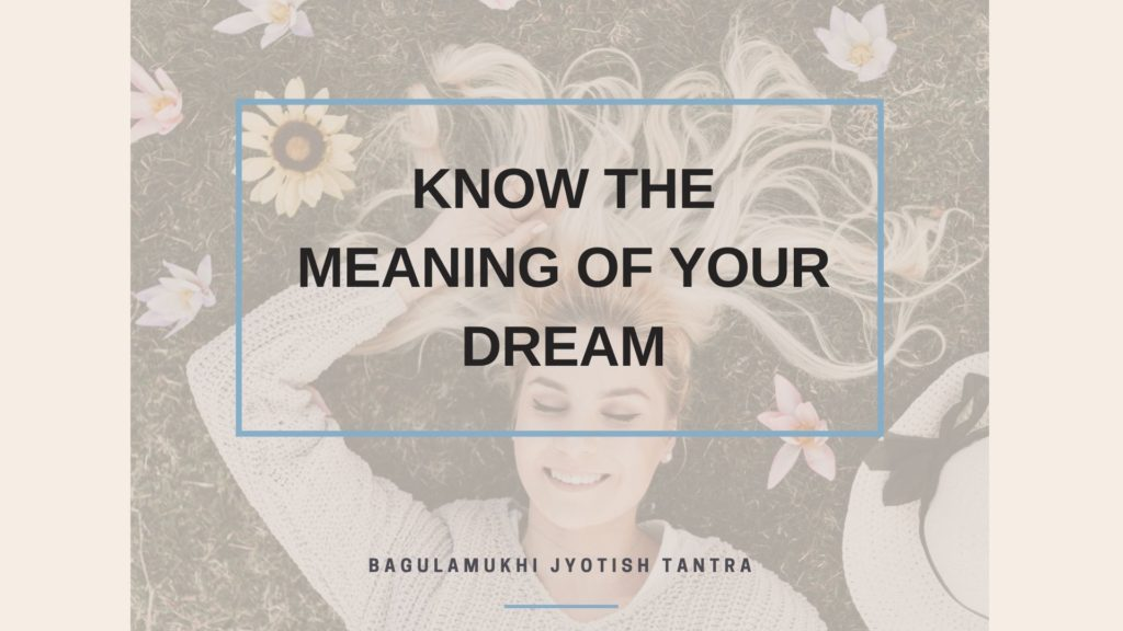 Know the meaning of your dream