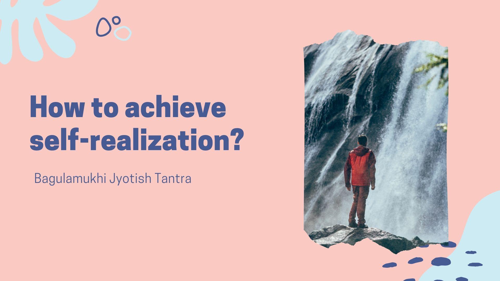 How to achieve self-realization