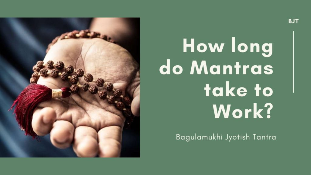 How long do Mantras take to Work