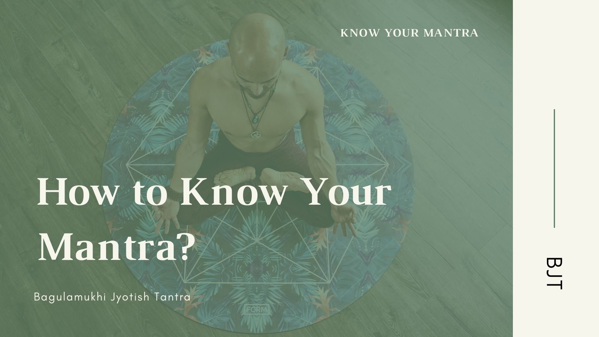 How to Know Your Mantra